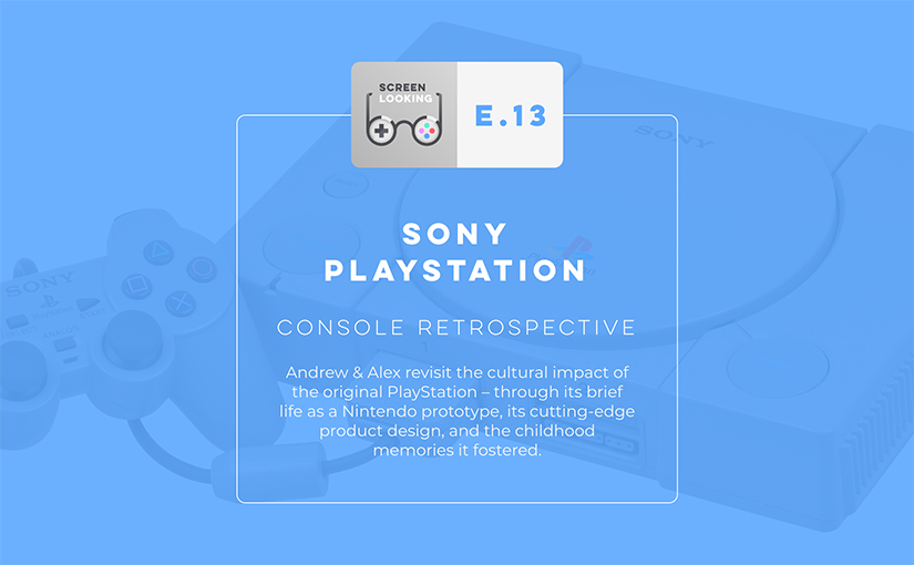 E.13 – Sony PlayStation (Console Retrospective)