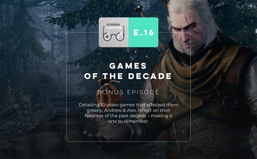 E.16 – Games of the Decade (Bonus Episode)