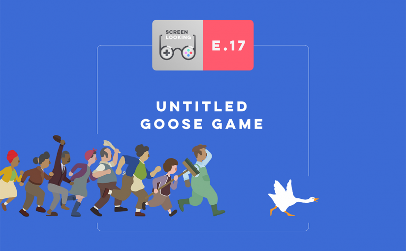 E.17 – Untitled Goose Game