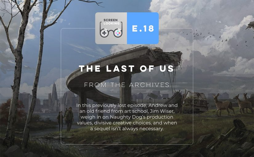 E.18 – The Last of Us (From the Archives)